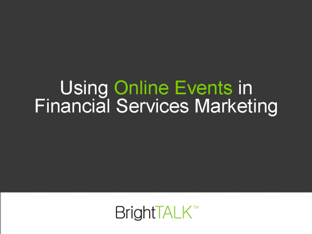 Using Online Events in Financial Services Marketing