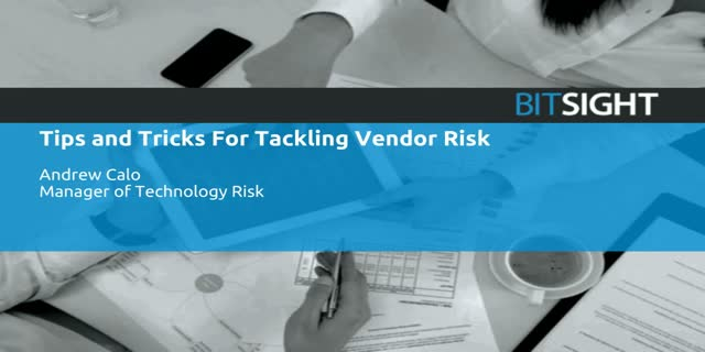 Tips and Tricks For Tackling Vendor Risk