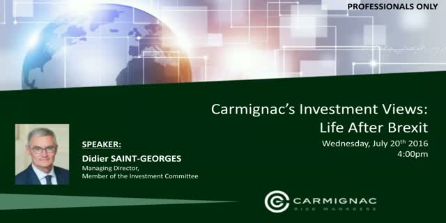 Carmignac's Investment Views: Life After Brexit