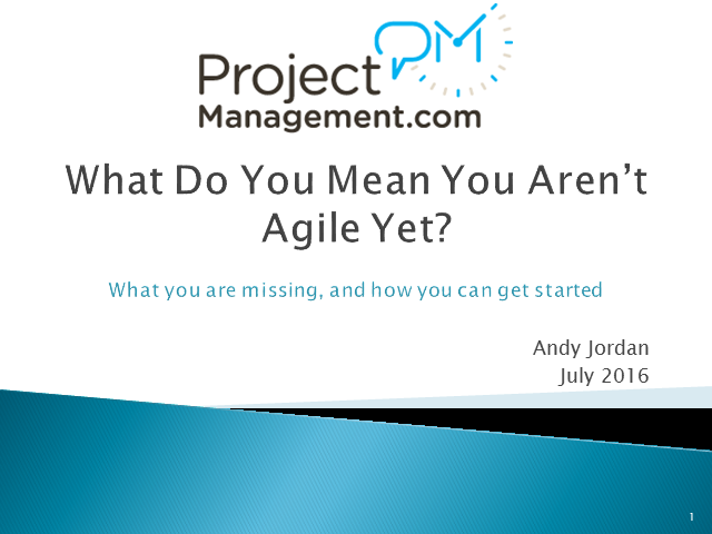 What Do You Mean You Aren't Agile Yet? 1 PMI PMP PDU Credit