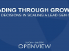 Leading Through Growth : Key Decisions in Scaling a Lead Gen Org