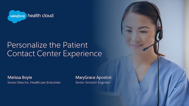 Salesforce Health Cloud: Personalize the Patient Contact Center Experience