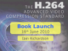 Book Launch: The H.264 Advanced Video Compression Standard