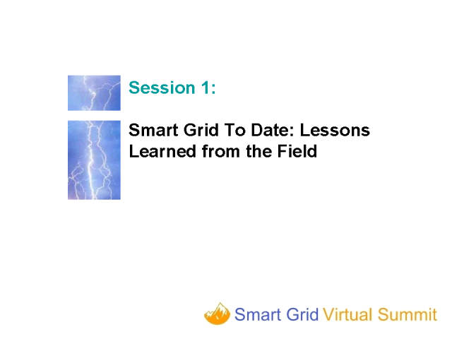 The Smart Grid To Date: Lessons Learned from the Field