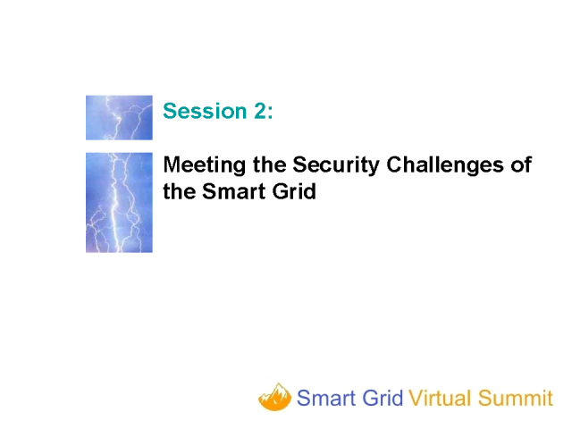 Meeting the Security Challenges of the Smart Grid
