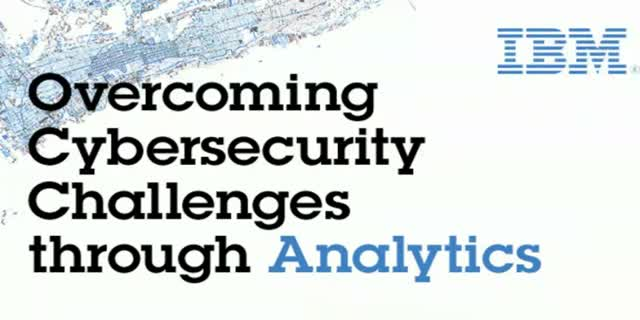 Overcoming Cybersecurity Challenges through Analytics