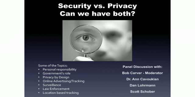 Panel: Security vs. Privacy - Can We Have Both?