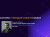 Intelligent Endpoint Security: l'importanza di un approccio moderno