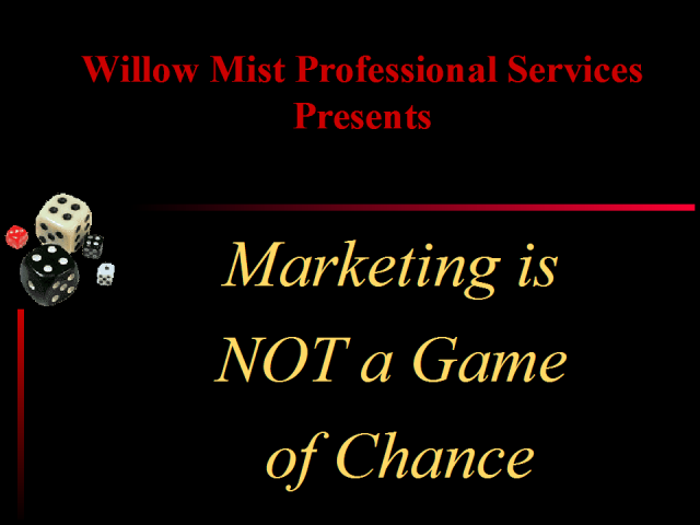 Marketing is NOT a Game of Chance