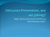 Intrusion Prevention, are we Joking?