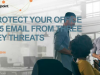 Protect Your Office 365 Email from Three Key Threats