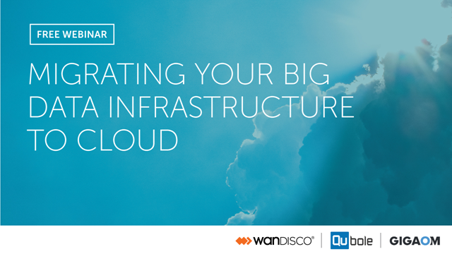 Migrating your big data infrastructure to cloud