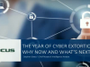 The Year of Cyber Extortion--Why Now and What's Next?