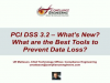 PCI DSS 3.2 – What's New? What are the Best Tools to Prevent Data Loss?