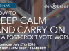 How to Keep Calm and Carry On in a Post-Brexit Vote World