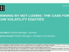 Low Volatility Equities – Defense Can Be The Best Offense