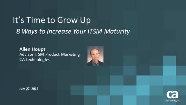 It's Time to Grow Up: 8 Ways to Increase ITSM Maturity