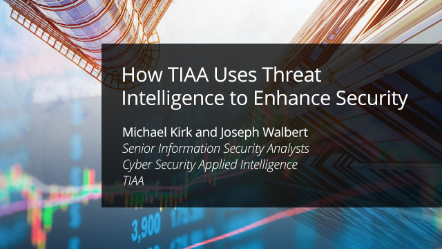 How TIAA Uses Threat Intelligence to Enhance Security
