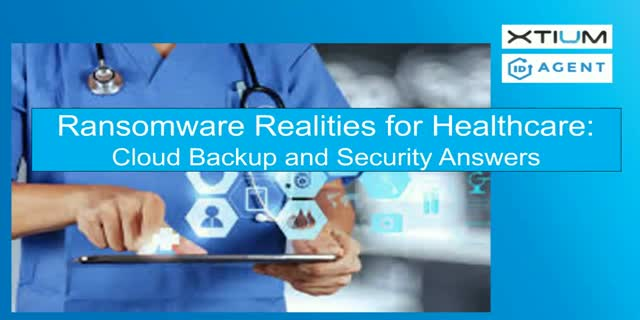 Ransomware Realities for Healthcare: Cloud Backup and Security Answers