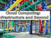 Cloud Computing: Infrastructure and Beyond