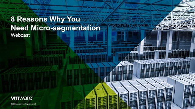Micro-Segmentation Series: 8 Reasons You Need Micro-segmentation