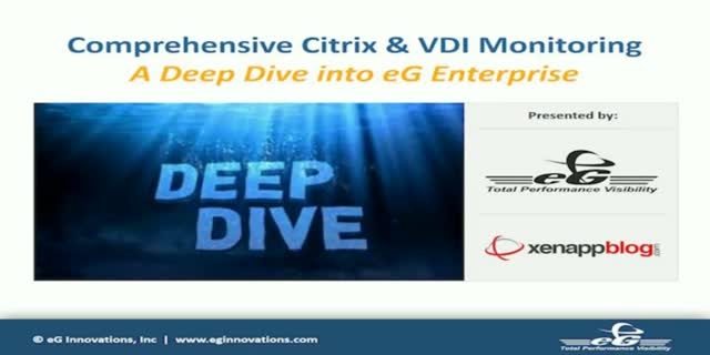 Deep Dive Into Comprehensive Citrix & VDI Monitoring with eG Enterprise