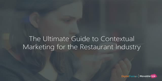 The Ultimate Guide to Contextual Marketing for the Restaurant Industry