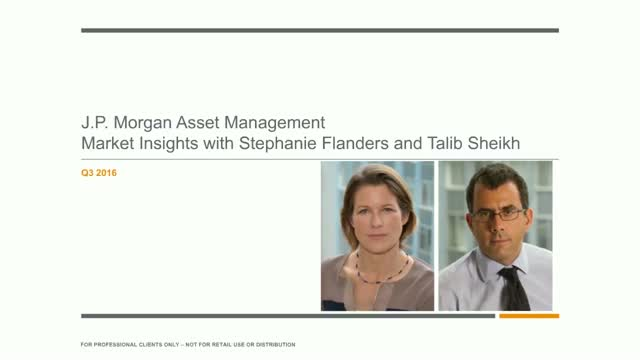 J.P. Morgan Market Insights with Stephanie Flanders (Q3 2016)