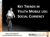 How do youth create Social Currency with mobile?