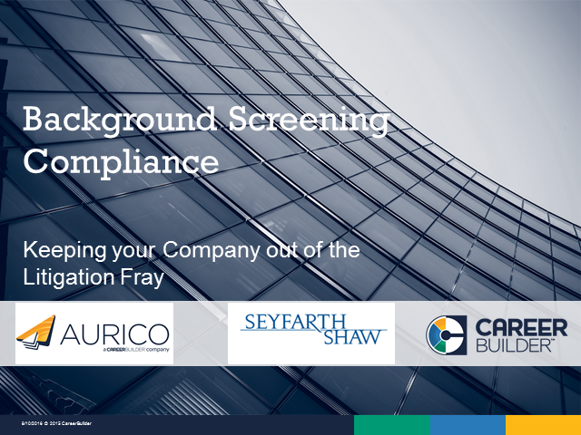 Background Screening Compliance: Keeping your company out of the litigation fray