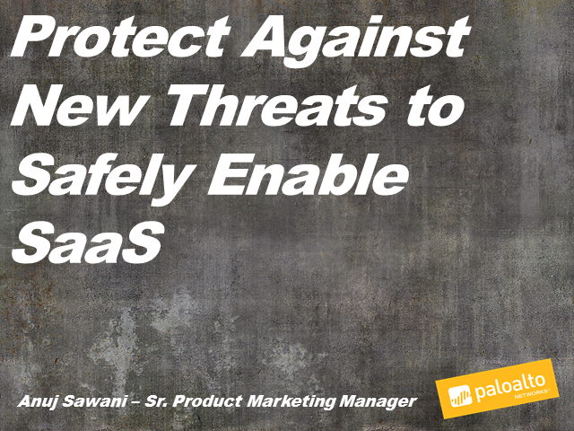 Protect Against New Threats to Safely Enable SaaS