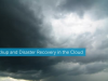 Disaster Recovery and Business Continuity in the Cloud