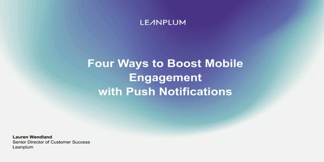 4 Ways to Boost Mobile Engagement with Push Notifications