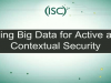 Using Big Data For Active And Contextual Security