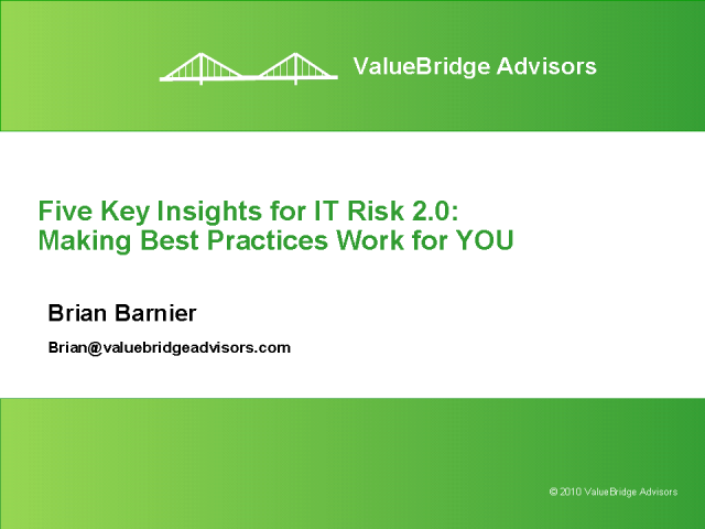 5 Key Insights for IT Risk 2.0:Making Best Practices Work for YOU