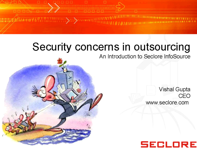 Security concerns in outsourcing: Intro to Seclore InfoSource
