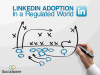 LinkedIn adoption in a regulated world