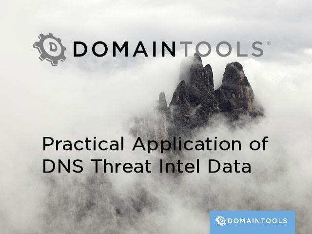 From the Front Lines: Practical Application of DNS Threat Intel Data