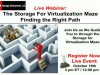 The Storage For Virtualization Maze: Finding the Right Path