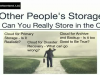 Other People's Storage - What Can You Really Store in the Cloud?