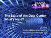 The State of the Data Center: What's Next?