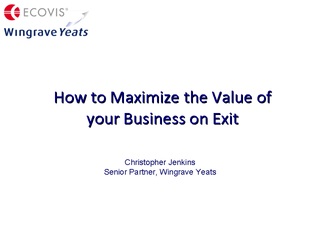 How to Maximize the Value of Your Business on Exit