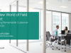 The New World of Field Service: Delivering Remarkable Customer Experiences