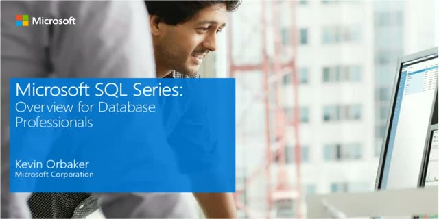 Microsoft SQL Series: Overview for Database Professionals