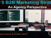 Top 5 B2B Marketing Strategies: An Agency Perspective