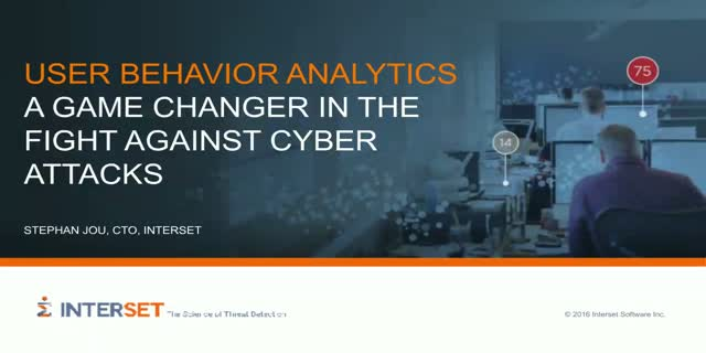 User Behavior Analytics - A Game Changer in The Fight Against Cyber Attacks