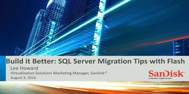 Build it Better: SQL Server Migration Tips with Flash