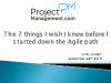 The 7 Things I Wish I Knew Before I Started Down the Agile Path - 1 PDU
