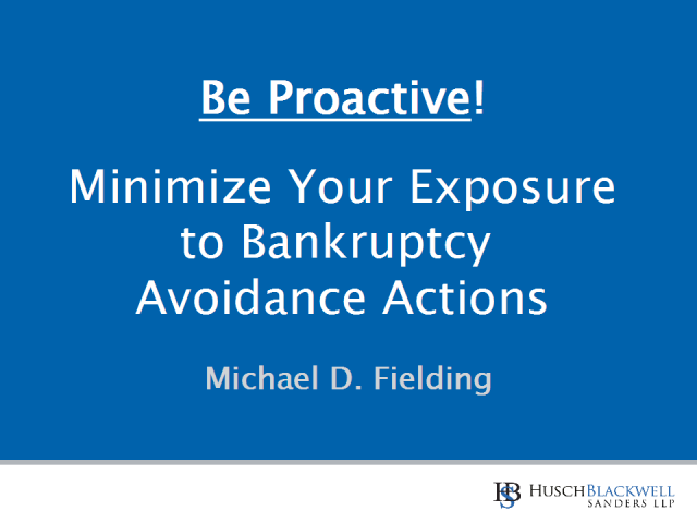 Minimize Your Exposure to Bankruptcy Avoidance Actions