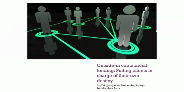 Outside-in commercial lending: Putting clients in charge of their own destiny